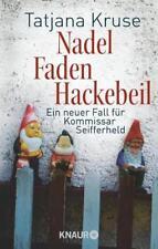 Nadel, Faden, Hackebeil ► Tatjana Kruse  ►►►UNGELESEN