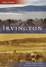 Irvington [Then and Now] [NY] [Arcadia Publishing]