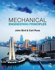 Mechanical Engineering Principles by Carl Ross and John Bird (2015,...