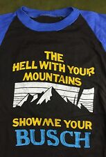 Vintage Mens 70s 80s Hell With Your Mountains Busch Beer Raglan Innuendo T-Shirt