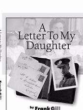 A Letter to My Daughter : Life Experiences of a World War II P. O. W. by...