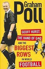 Geoff Hurst, the Hand of God & the Biggest Rows in World Football by Graham Poll