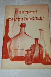 The Antique Bottle Collector - Price Supplement - Grace Kendrick 52 pgs.