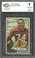 1951 bowman #105 JOE PERRY san francisco 49ers (VG or BETTER) BGS BCCG 7
