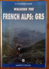 Walking the French Alps: G.R.5 by Martin Collins (Paperback-plastic coat, 2001)
