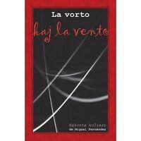 La vorto kaj la vento. Rakonta koliero (Originala literaturo en Esperanto), I...