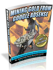 MINING GOLD FROM GOOGLE ADSENCE PDF EBOOK FREE SHIPPING RESALE RIGHTS