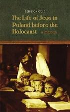 The Life of Jews in Poland before the Holocaust: A Memoir by University of Nebr