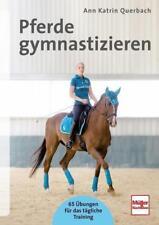 Pferde gymnastizieren von Ann Katrin Querbach (2015, Taschenbuch)