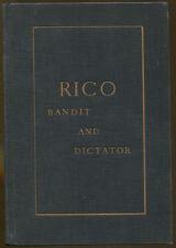 Rico: Bandit and Dictator by Antonio De Fierro Blanco-1st U.S. Edition-1934