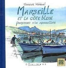 Marseille et la côte bleue ; parcours d'un aquarelliste