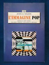 Walker, L'immagine pop. Musica arti visive Warhol realtà virtuale design