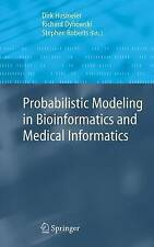 NEW Probabilistic Modelling in Bioinformatics and Medical Informatics