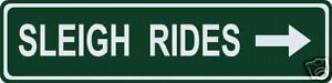 Sleigh Rides w/ Right Arrow  Street / Road Name Sign!