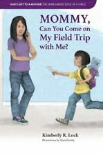 Mommy, Can You Come On My Field Trip With Me? (The disregarded voice of a...