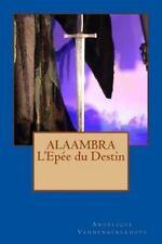 Alaambra l'Epée du Destin by Angélique Vandenkerckhove (2016, Paperback)