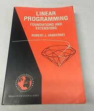 Linear Programming Foundations and Extensions by Robert J. Vanderbei
