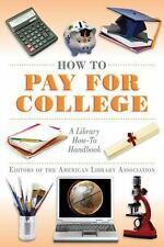 How to Pay for College: A Library How-To Handbook (American Library Association