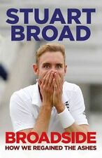 Broadside - Stuart Broad - How we regained The Ashes - 2015 Cricket book