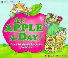 An Apple a Day!: Over Twenty Apple Projects for Kids by Gillis, Jennifer Stor...