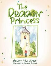 The Dragon Princess by Audrey Humphreys (2012, Paperback)