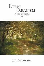 Lyric Realism : Poetry for People by Joy Boughton (2013, Paperback)