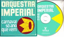 ORQUESTRA IMPERIAL Carnaval So Ano Que Vem 2007 French 14-track promo CD