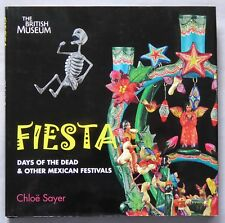 Fiesta: Days of the Dead and Other Mexican Festivals by Chloe Sayer Book