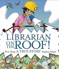 Librarian on the Roof! : A True Story by M. G. King (2010, Hardcover)