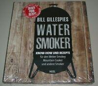 Gillespie: Water-Smoker Know-How und Rezepte, Smoker-Handbuch/Grillen/BBQ/Smoken