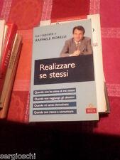 RAFFAELE MORELLI-REALIZZARE SE STESSI- EIZA EDITORE - 2005 - SM77