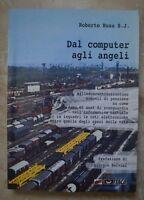 ROBERTO BUSA - DAL COMPUTER AGLI ANGELI - 1ED. 2000 ITACA (BG)