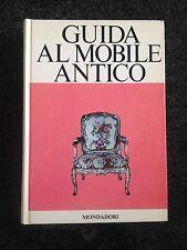 GUIDA AL MOBILE ANTICO - Silvia Grassi Tedeschi, Carla Stampa - MONDADORI 1967