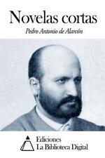 Novelas Cortas by Pedro Antonio de Alarcón (2014, Paperback)