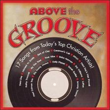 ABOVE THE GROOVE 17 SONGS FROM TODAY'S TOP CHRISTIAN ARTISTS CD
