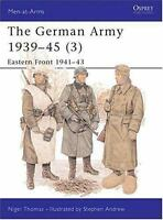 The German Army 193945 [3]: Eastern Front 194143 [Men-at-Arms] [v. 3]