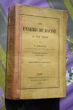LES ENNEMIS DE RACINE AU XVIIè SIECLE par F.DELTOUR éd. HACHETTE et Cie 1892