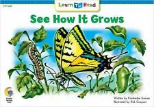 See How It Grows Learn to Read, Read to Learn: Science
