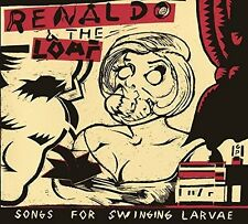 Renaldo / The Loaf - Songs for Swinging Larvae / Songs from the Surgery [New CD]