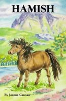 (Good)-Hamish: The Story of a Shetland Pony (Paperback)-Cannan, Joanna-189947012