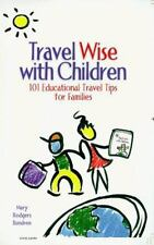 Travel Wise with Children : 101 Educational Travel Tips for Families