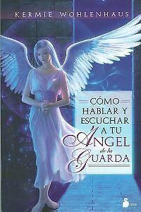 Como hablar y escuchar a tu angel de la guarda. NUEVO. Envío URGENTE. AUTOAYUDA