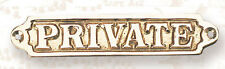 Brass Sign ~ Private Door Plaque~ Nautical Ship boat Beach boat Office