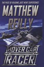 Hover Car Racer - Matthew Reilly - Australian Novel - Hardback/Dj, 2004 - As New