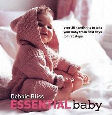 Debbie Bliss: Essential Baby - Knitting Patterns Hardcover 20+ Designs NB-2yrs