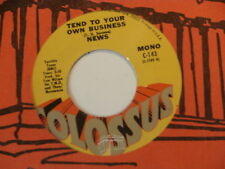 NEWS ~ TEND TO YOUR OWN BUSINESS~ COLOSSUS ~ SOUL 45 (UNPLAYED STORE STOCK)