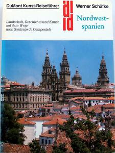 Nordwestspanien – DuMont Kunst-Reiseführer – Jakobsweg, Santiago de Compostela