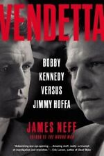 Vendetta: Bobby Kennedy versus Jimmy Hoffa by James Neff (Paperback, 2016)