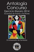 Antología Concurso : Ejercicio Literario 2014 by Ariel Arias (2014, Paperback)