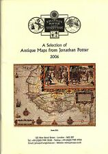 CATALOGUE: A SELECTION OF ANTIQUE MAPS FROM JONATHAN POTTER~2006
